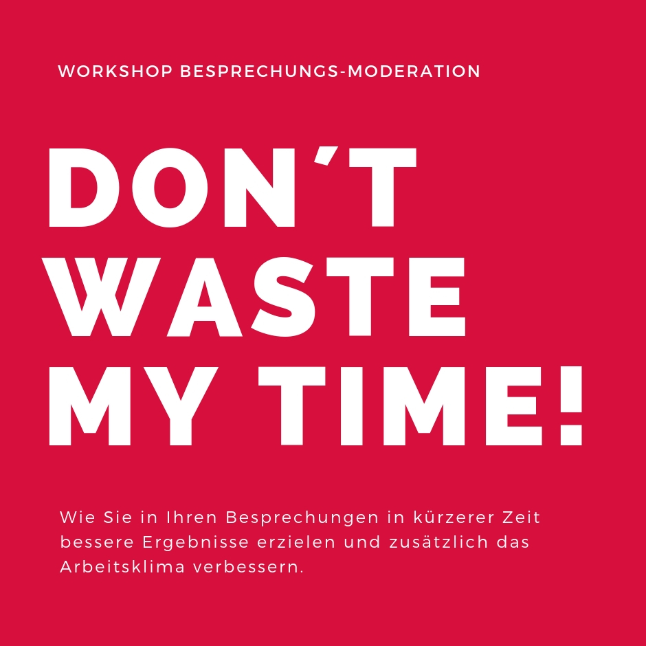 key visual Dont waste my time workshop besprechungsmoderation